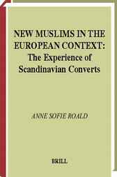 New Muslims in the European context by A.S. Roald