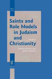 Saints and role models in Judaism and Christianity by M. Poorthuis