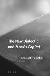 The new dialectic and Marx's Capital by C. Arthur