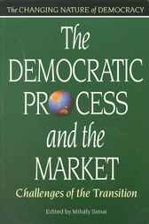 The Democratic Process and the Market by Mihaly Simai