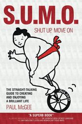 SUMO (Shut Up, Move On) by Paul McGee