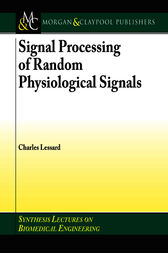Signal Processing of Random Physiological Signals by Charles S. Lessard