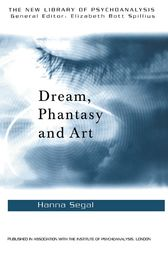 Dream, Phantasy and Art by Hanna Segal