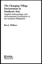 The Changing Village Environment in Southeast Asia by Ben Wallace