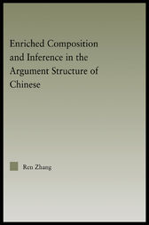 Enriched Composition and Inference in the Argument Structure of Chinese by Ren Zhang