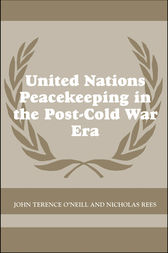 United Nations Peacekeeping in the Post-Cold War Era by John Terence O'Neill