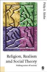 Religion, Realism and Social Theory by Philip A Mellor