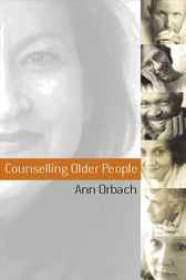 Counselling Older Clients by Ann Orbach