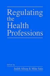 Regulating the Health Professions by Judith Allsop