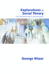 Explorations in Social Theory by George Ritzer