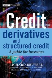 Credit Derivatives and Structured Credit by Richard Bruyere