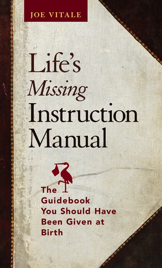 Download Ebook Life's Missing Instruction Manual by Joe Vitale Pdf