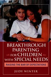 Breakthrough Parenting for Children with Special Needs by Judy Winter