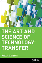 The Art and Science of Technology Transfer by Phyllis L. Speser