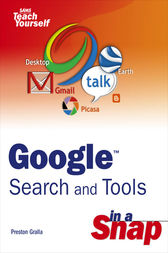 Google Search and Tools in a Snap by Preston Gralla