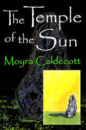 The Temple of the Sun by Moyra Caldecott