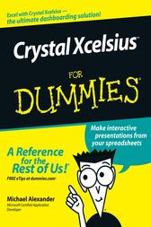 Crystal Xcelsius For Dummies by Michael Alexander