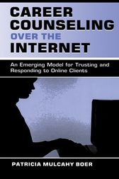 Career Counseling Over the Internet by Patricia Mulcah Boer