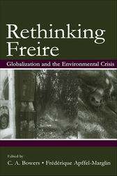 Re-Thinking Freire by Chet A. Bowers