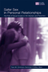 Safer Sex in Personal Relationships by Tara M. Emmers-Sommer