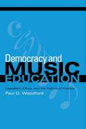 Democracy and Music Education by Paul G. Woodford