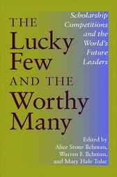 The Lucky Few and the Worthy Many by Warren F. Ilchman