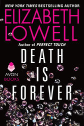 Death Is Forever by Elizabeth Lowell
