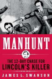 Manhunt by James L. Swanson