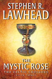 The Mystic Rose by Stephen R. Lawhead