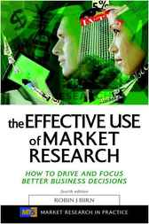 The Effective Use of Market Research by Robin Birn