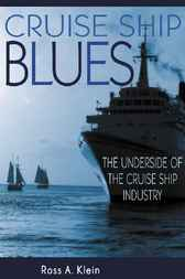 Cruise Ship Blues by Ross A. Klein