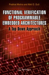 Functional Verification of Programmable Embedded Architectures by Prabhat Mishra