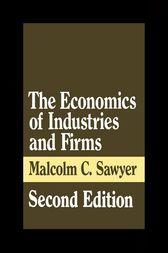The Economics of Industries and Firms by Malcolm Sawyer