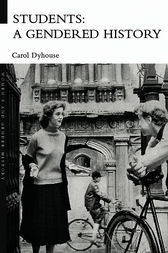 Students: A Gendered History by Carol Dyhouse