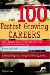 100 Fastest Growing Careers, 9th Edition by Michael Farr