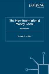 The New International Money Game by Robert Z. Aliber