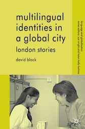 Multilingual Identities in a Global City by David Block
