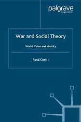 War and Social Theory by Neal Curtis