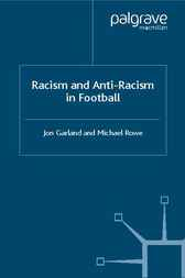 Racism and Anti-racism in Football by Jon Garland