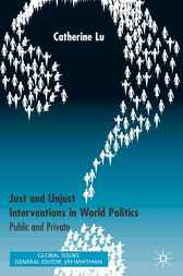 Just and Unjust Interventions in World Politics by Catherine Lu