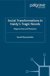 Social Transformations in Hardy's Tragic Novels by David Musselwhite