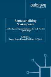 Rematerializing Shakespeare by Bryan Reynolds