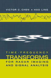 Time-frequency Transforms for Radar Imaging and Signal Analysis by Victor C. Chen
