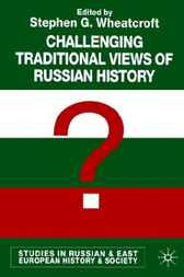 Challenging Traditional Views of Russian History by Stephen G. Wheatcroft
