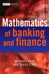The Mathematics of Banking and Finance by Dennis Cox