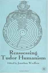 Reassessing Tudor Humanism by Jonathan Woolfson