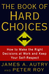 The Book of Hard Choices by James A. Autry