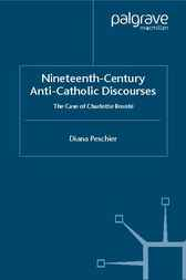 Nineteenth-Century Anti-Catholic Discourses by Diana Peschier