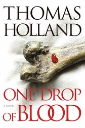 One Drop of Blood by Thomas Holland