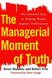 The Managerial Moment of Truth by Bruce Bodaken